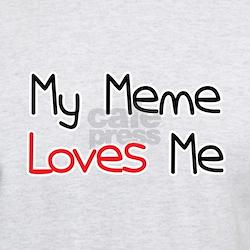 My Meme Loves Me T-Shirt