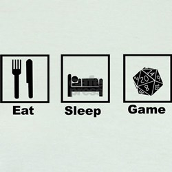 Eat, Sleep, Game Role Playing T