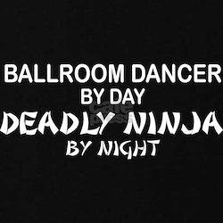 Ballroom Dancer Deadly Ninja T