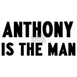 Anthony is the man Tee