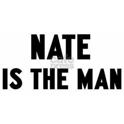 Nate is the man Shirt