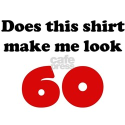 Make Me Look 60 Shirt