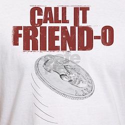Call it, Friend-o Shirt