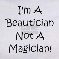 Beautician Not Magician! Tee