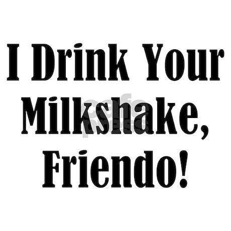 I Drink Your Milkshake Canadian Water