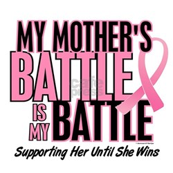 My Battle Too 1 (Mother BC) Shirt