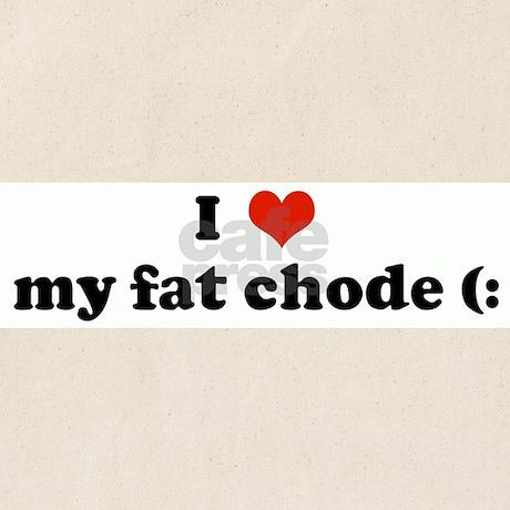 I Love My Fat Chode Tote Bag By Customlove