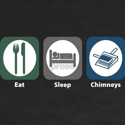 Eat Sleep Chimneys Shirt