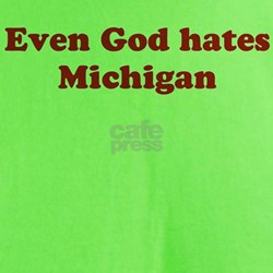 Even God hates Michigan T-Shirt