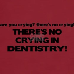 There's No Crying Dentistry T-Shirt