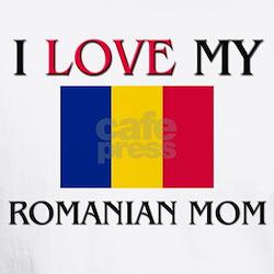 I Love My Romanian Mom Shirt
