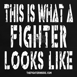 This is what a FIGHTER looks Tee