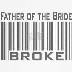 Funny Father of the Bride Broke Tee