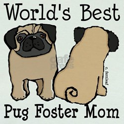 World's Best Pug Foster Mom T