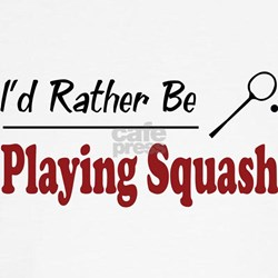Rather Be Playing Squash Tee