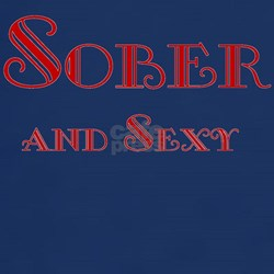 Sober and Sexy T-Shirt