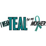 I Wear Teal For My Mother 10 Mug