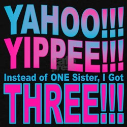 Yippee Triplets - Sisters T