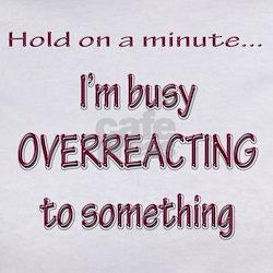 Overreacting Tee