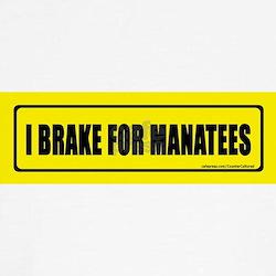 I brake for manatees. Tee