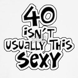 40th birthday sexy 40 Shirt