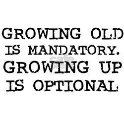 Growing Up is Optional Shirt