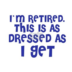 I'm Retired. This is as dres Tee