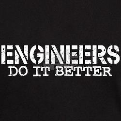 Engineers Do It Better T-Shirt
