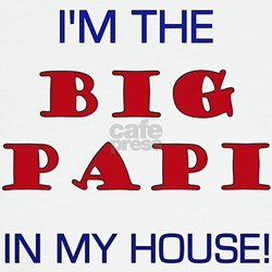 I'm The Big Papi... T
