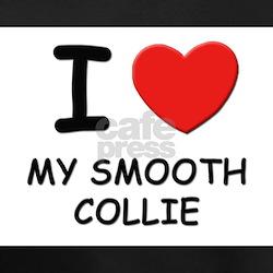 I love MY SMOOTH COLLIE Shirt