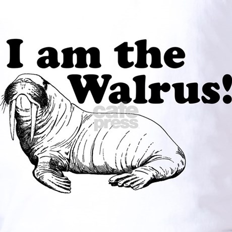 I ' M The Walrus funny animals I am the...
