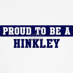 Proud to be Hinkley Tee