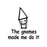 Gnomes made me do it Mug