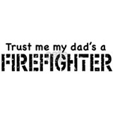 Trust Me My Dad's A Firefighter Mug
