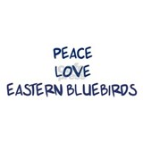 Peace, Love, Eastern Bluebird Mug