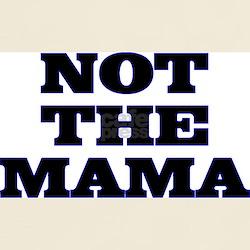 Not The Mama Ash Grey T-Shirt
