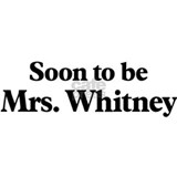 Soon to be Mrs. Whitney Mug