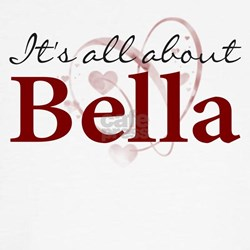 It's All About Bella T