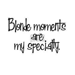 Blonde Moment Quotes 12