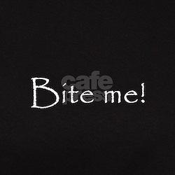 Bite me! Tee