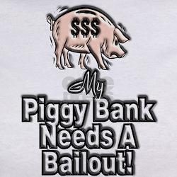 Piggy Bank Bailout ~ Tee
