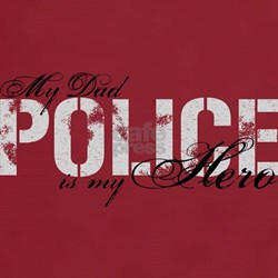 My Dad is My Hero - POLICE T-Shirt