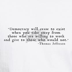 """Democracy will cease ..."" Shirt"