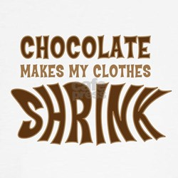 Chocolate Makes my Clothes Sh Tee