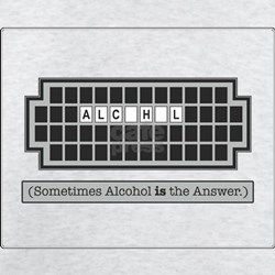 Sometimes Alcohol IS the Answ T-Shirt