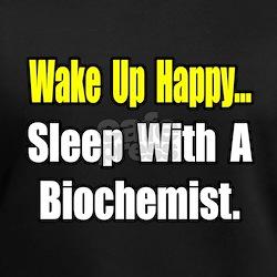 """..Sleep w/ a Biochemist"" Shirt"