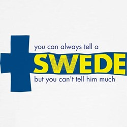 You Can Always Tell a Swede T