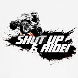 SHUT UP AND RIDE T