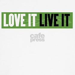 Love It Live It T-Shirt