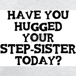 Hugged Your Step-sister T-Shirt